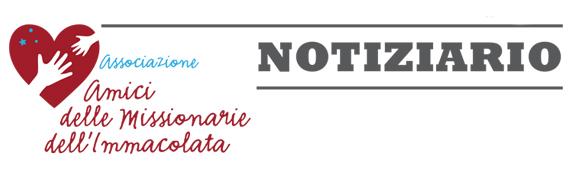 NOTIZIARIO AMICI DELLE MISSIONARIE DELL'IMMACOLATA